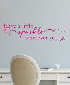 Look what I found on #zulily! Pink 'Leave A Little Sparkle' Wall Quotes Decal #zulilyfinds