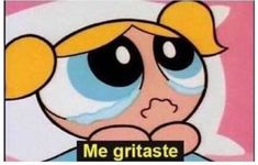 Read chicas superpoderosas from the story memes by (EVEN IN DEATH) with 631 reads. Memes Estúpidos, Stupid Memes, Funny Memes, Stupid Funny, Reaction Pictures, Funny Pictures, Memes Lindos, Powerpuff Girls Wallpaper, Funny Spanish Memes