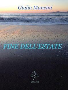 Peccati di Penna: SEGNALAZIONE - Fine dell'estate di Giulia Mancini