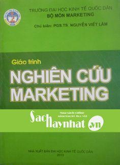 Giáo Trình Nghiên Cứu Marketing là một cuốn sachhay của PGS. TS Nguyễn Viết Lâm