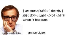 http://www.quotespedia.info/quotes-about-death-am-not-afraid-of-death-a-5785.html
