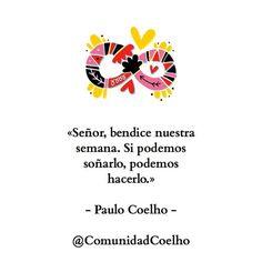 Señor, bendice nuestra semana - Te esperamos en la cuenta de Instagram de la @ComunidadCoelho. Comparte tus fotos con nosotros en www.instagram.com/ComunidadCoelho