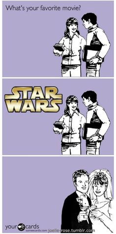 Dear Brethren, If a girl tells you she loves Star Wars... Marry her. -Your Relationship Professional