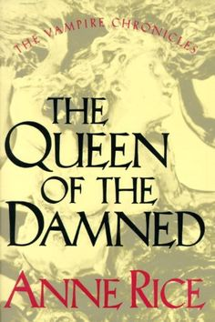 The Queen of the Damned (The Third Book in the Vampire Ch...