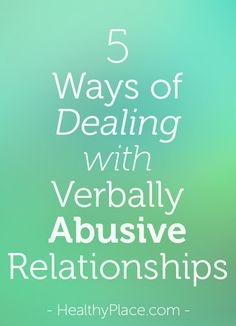 The key to dealing with verbally abusive relationships and verbal abuse in marriage is how the victim responds to verbal abuse. Read more.   www.HealthyPlace.com