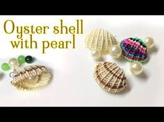 Embroidery Bracelets Patterns Macrame animal pattern tutorial: The oyster shell with pearl inside - Macrame Colar, Macrame Art, Macrame Necklace, Macrame Knots, Macrame Jewelry, Macrame Bracelets, Macrame Projects, Loom Bracelets, Paracord Bracelets