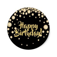 Happy Birthday with golden diamonds on black Classic Round Sticker Happy Birthday Logo, Happy Birthday Printable, Happy Birthday Wallpaper, Happy Birthday Flower, Happy Birthday Cake Topper, Birthday Tags, Happy Birthday Quotes, Happy Birthday Images, Happy Birthday Greetings