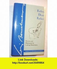 Father, Dear Father (9780870081361) Ludwig Bemelmans , ISBN-10: 0870081365  , ISBN-13: 978-0870081361 ,  , tutorials , pdf , ebook , torrent , downloads , rapidshare , filesonic , hotfile , megaupload , fileserve
