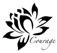 lotus tattoo but mine would say Perseverance, instead of Courage.