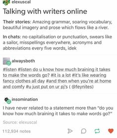 Talking with writers online :) Oh yes, quite accurate :P