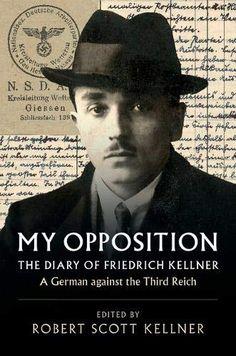 My Opposition: The Diary of Friedrich Kellner - A German against the Third Reich von Friedrich Kellner