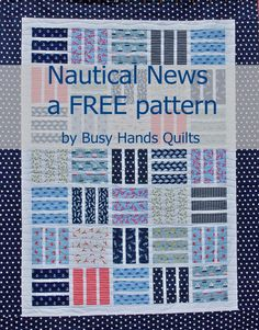 Nautical News - a Free Quilt Pattern in 6 Sizes! ~ Busy Hands Quilts
