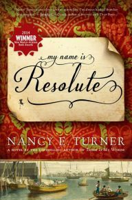 """Read """"My Name Is Resolute"""" by Nancy E. Turner available from Rakuten Kobo. One of Book Riot's top 100 Must-Read Books of American Historical Fiction! Nancy Turner burst onto the literary scene wi. I Love Books, Good Books, Books To Read, Amazing Books, Historical Fiction Books, Literary Fiction, Historical Romance, Thing 1, My Name Is"""