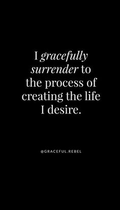 I gracefully surrender to the process of creating the life I desire Daily Affirm. Motivational Affirmations, Affirmations For Women, Daily Positive Affirmations, Morning Affirmations, Affirmation Quotes, Positive Quotes, Motivational Quotes, Inspirational Quotes, Positive Things