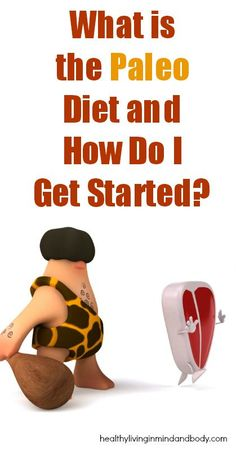 What is the Paleo Diet and How Do I Get Started?