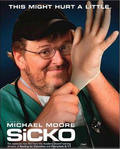 Directed by Michael Moore. With Michael Moore, Tucker Albrizzi, Tony Benn, George W. A documentary comparing the highly profitable American health care industry to other nations, and HMO horror stories including shotgun deaths. Michael Moore, The Best Films, Great Movies, Best Documentaries, Public Health, Horror Stories, Movies To Watch, Movie Tv, Books To Read