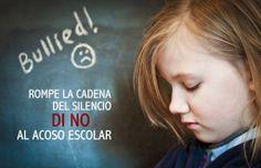 Rompe la cadena del silencio, DI NO al #acoso #escolar