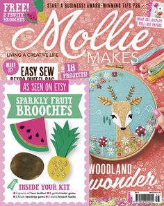 Mollie Makes issue 56 - the vintage deer edition with free pineapple and watermelon brooch craft kit.