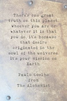 Quotes From: The Alchemist by Paulo Coelho - Books Alchemist Book, Alchemist Quotes, Paulo Coelho Books, The Alchemist Paulo Coelho, Me Quotes, Motivational Quotes, Favorite Book Quotes, Inspirational Books, Powerful Quotes