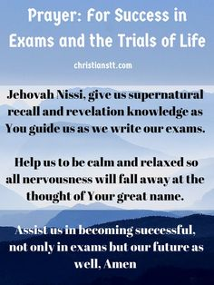Prayer: For Success in Exams and the Trials of Life .. 1 Samuel 18:14 and he continued to be successful in all his activities because the Lord was with him.