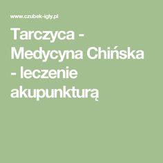 Tarczyca - Medycyna Chińska - leczenie akupunkturą