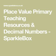 Place Value Primary Teaching Resources & Decimal Numbers - SparkleBox