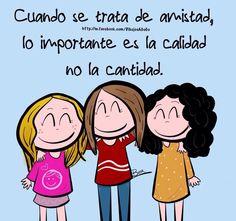Cuando se trata de amistad, lo importante es la calidad, no la cantidad -http://m.facebook.com/DibujosAGoGo-
