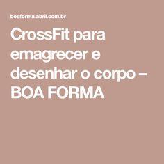 CrossFit para emagrecer e desenhar o corpo – BOA FORMA