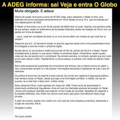 A ADEG informa: sai Veja e entra O Globo ➤ http://veja.abril.com.br/blog/radar-on-line ②⓪①⑤ ⓪⑨ ②⓪