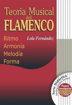 Teoría musical del flamenco - Lola Fernández: http://aladi.diba.cat/record=b1814061~S171*cat