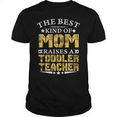 THE BEST MOM RAISES A TODDLER TEACHER SHIRTS - #long sleeve t shirts #sweatshirts for men. I WANT THIS => https://www.sunfrog.com/Jobs/THE-BEST-MOM-RAISES-A-TODDLER-TEACHER-SHIRTS-Black-Guys.html?id=60505
