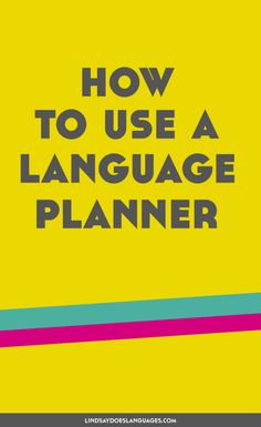 How to Use a Language Planner