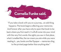 One of my absolutely favorite quotes ever! From Cornelia Funke's Inkheart.