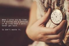 When i give you my time...