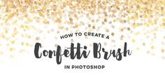 In this week's tutorial, we create our own custom confetti brush in Photoshop by adjusting the shape of our confetti, color and even how much it scatters.