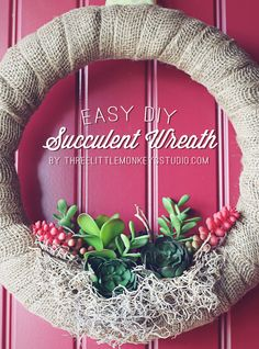 Easy DIY Succulent Wreath - Three Little Monkeys Studio