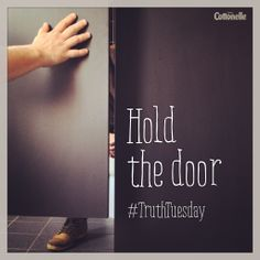 #TruthTuesday: If the only empty bathroom stall has a broken lock, hold the door shut so someone can use it.