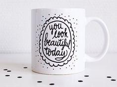 Mug handlettered with You look beautiful today // door Paperfuel