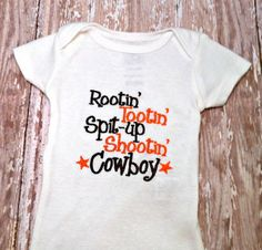 Baby Boy Onesie   same quote but use  baby boy instead of cowboy