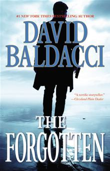 The Forgotten By: David Baldacci. Click here to buy this eBook: http://www.kobobooks.com/ebook/The-Forgotten/book-UwHxornUI0G65rffTGg-Zg/page1.html #kobo #ebooks