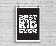 Best Kid Ever Art print Printable Best Kid Ever by MelimeBabyArt