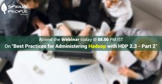 """Don't miss today's free #webinar on """"Best practices for administering #Hadoop with HDP 2.3 - Part 2"""" @ 8 PM IST: http://www.springpeople.com/webinars/best-practices-for-administering-hadoop-with-hdp-2.3-part-2?utm_source=Pinterest&utm_medium=Social&utm_campaign=Brand_PI_WB_Hadoop_040716"""