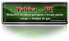 Meliantes invadem garagem e levam pneus estepe e botijão de gás Tabira – PE   S1 Notícias