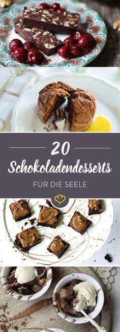 Schokolade heilt Wunden, tröstet über Kummer hinweg und - na klar - Schokolade macht glücklich! Diese 20 Schokoladendesserts sind jede Sünde wert.