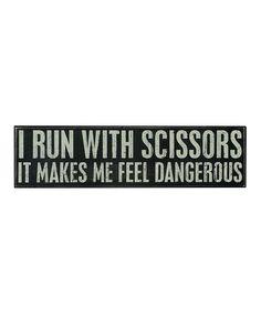Primitives by Kathy Run With Scissors Wall Sign » ha ha ha!