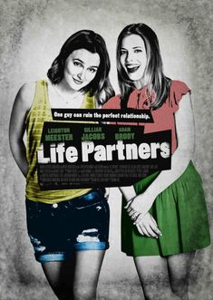 Directed by Susanna Fogel.  With Leighton Meester, Gillian Jacobs, Adam Brody, Abby Elliott. Two codependent best friends - one straight girl, one lesbian - and the man who comes between them.