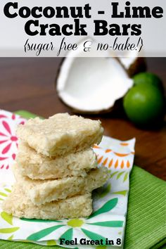 The flavor combination of coconut and lime in these easy Coconut-Lime Crack Bars is to die for! Plus, they are sugar free and no-bake! Feel Great in 8 #coconut #lime #healthydessert