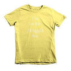 I'm on the Struggle Bus - kids t-shirt