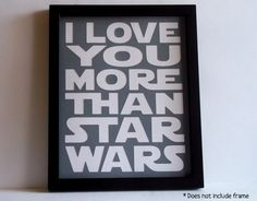 I love you more than Star Wars (maybe)