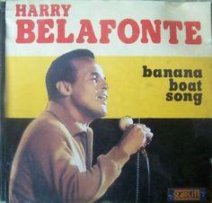 "Radio II, side B, track 5: ""Banana Boat Song"" by Harry Belafonte"